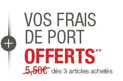 Vos frais de port offerts** dès 3 articles achetés