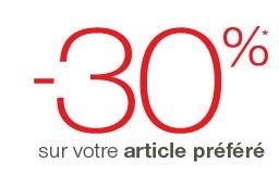 -30%* sur votre article préféré