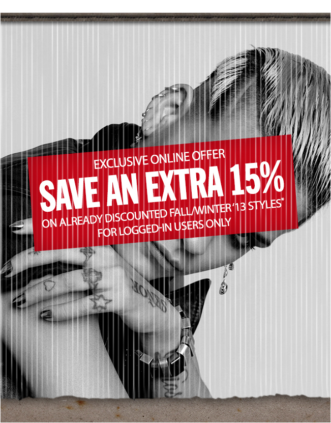 Exclusively yours: Save an extra 15 percent. Online only for registered and logged in users.