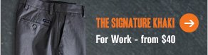 The Signature Khaki: For work - from $40