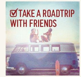 TAKE A ROADTRIP WITH FRIENDS