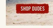 SHOP DUDES
