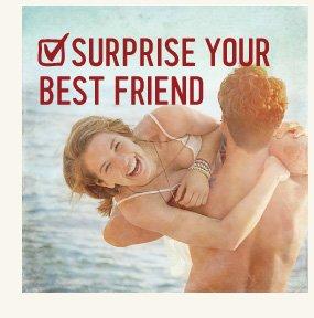 SURPRISE YOUR BEST FRIEND
