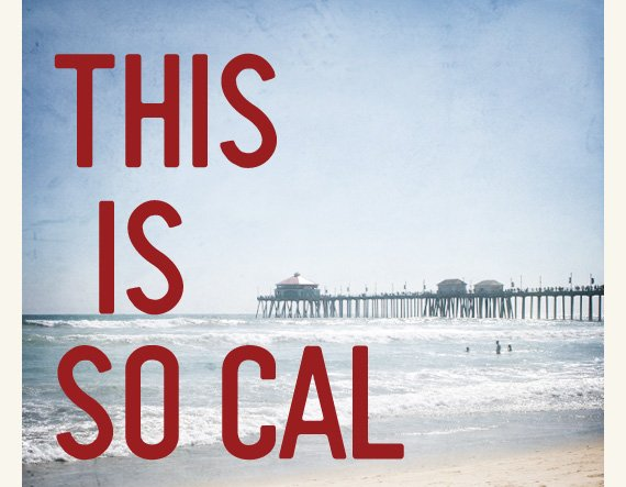 THIS IS SO CAL