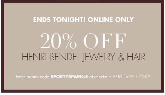 TODAY ONLINE ONLY 20% HENRI BENDEL JEWELRY & HAIR