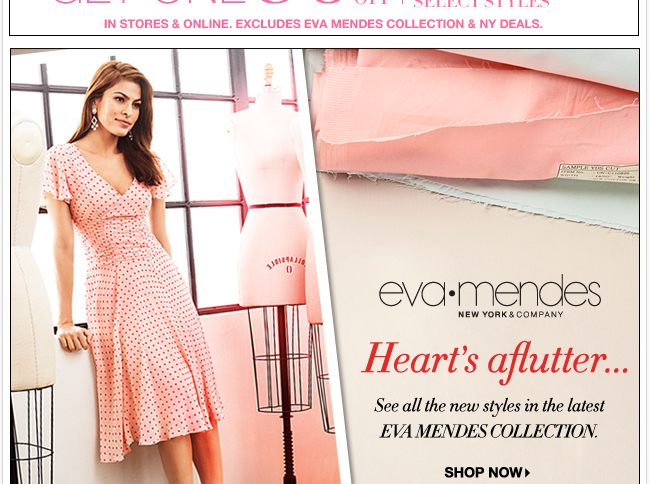 All New Styles in the Latest Eva Mendes Collection!