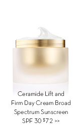 Ceramide Lift and Firm Day Cream Broad Spectrum Sunscreen SPF 30 $72.