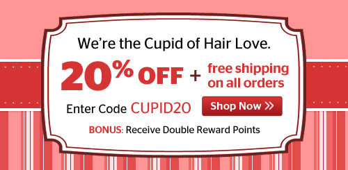 We're the Cupid of Hair Love! 20% Off + Free Shipping