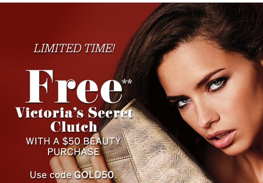 Free Victoria's Secret Clutch with $50 Beauty Purchase