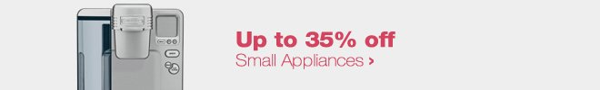Up to 35% off Small Appliances