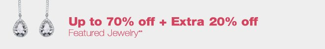 Up to 70% off + Extra 20% off Featured Jewelry**