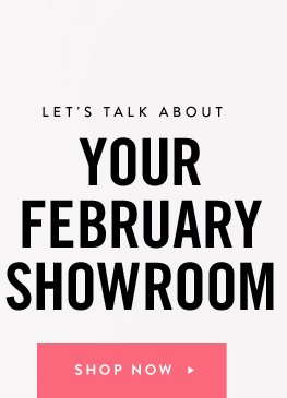 Your February Showroom
