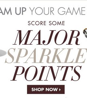 MAJOR SPARKLE POINTS. SHOP NOW›
