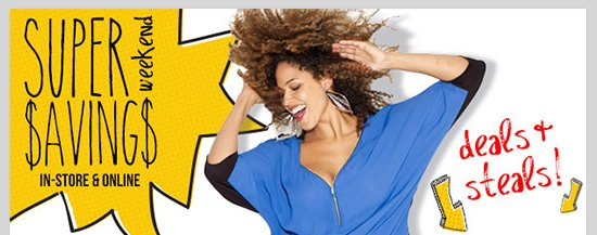 SUPER WEEKEND SAVINGS! - Deals & Steals + 2 COUPONS JUST FOR YOU! Shop Now!