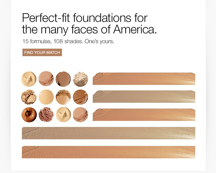 Perfect-fit foundations for the many faces of America.