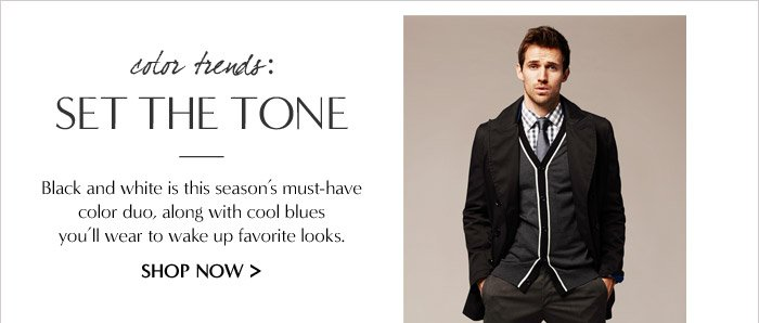 color trends: SET THE TONE | SHOP NOW: