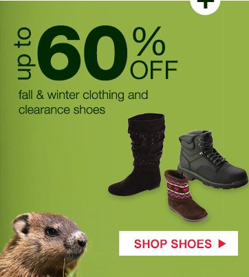 up to 60% OFF fall & winter clothing and clearance shoes   SHOP SHOES