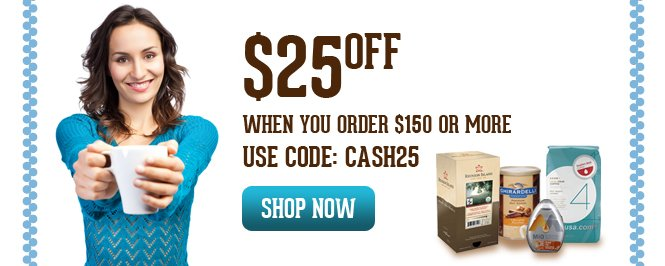 Expiring: Claim your $25 credit when you order $150+ and use coupon code:  CASH25