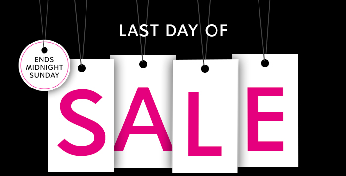 LAST DAY OF SALE