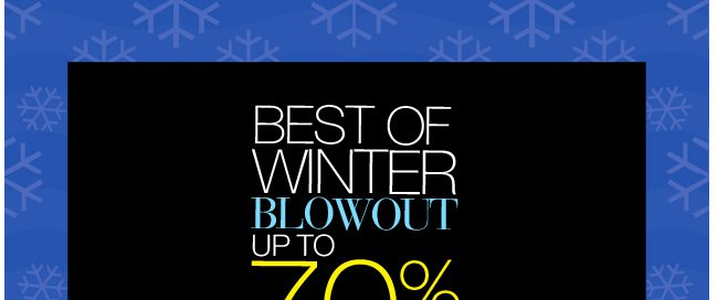 Best of Winter Blouwout, Up to 70% Off