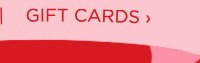 GIFTS CARDS ›