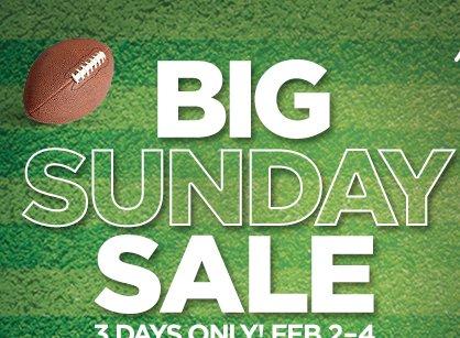 BIG SUNDAY SALE  3 DAYS ONLY! FEB 2-4