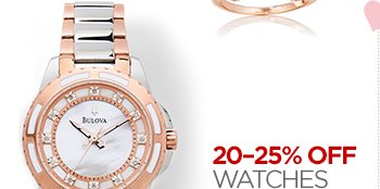 20-25% OFF WATCHES Select styles.