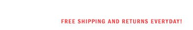 Free Shipping & Returns Everyday