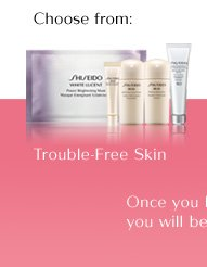 Choose from: Trouble-Free Skin