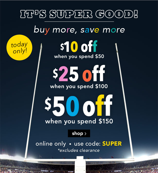 buy more, save more - up to $50 off - online only use code: SUPER