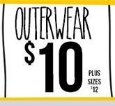 SUPER WEEKEND SAVINGS! OUTERWEAR - $10! Plus $12. Shop Now!