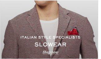 Italian Style Specialists: SLOWEAR. Shop now