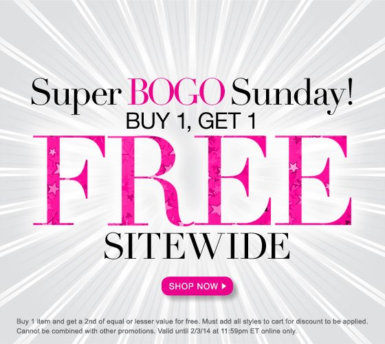 Super BOGO Sunday! Buy 1, Get 1 FREE Sitewide