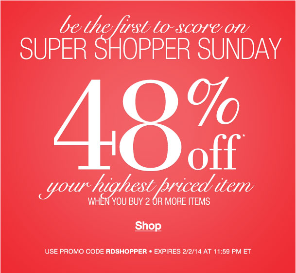 Be the first to score! 48% off your highest item with 2+ items! Use RDSHOPPER