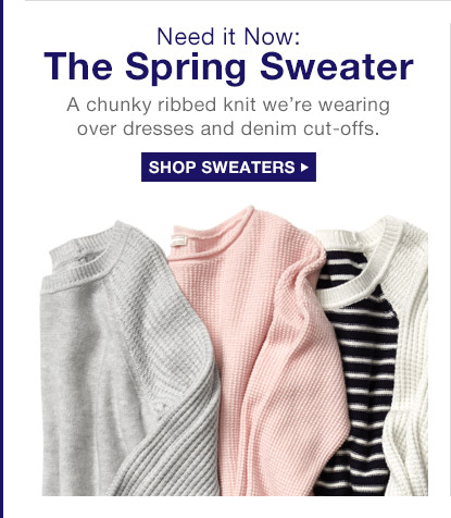 Need It Now: The Spring Sweater | SHOP SWEATERS