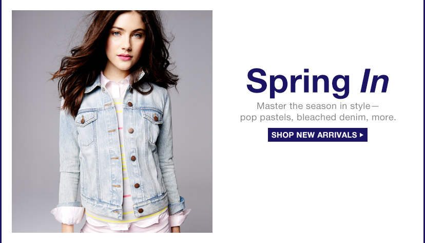 Spring In | SHOP NEW ARRIVALS