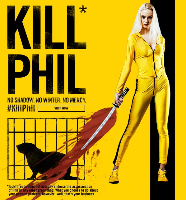 Shop Kill Phil: Spring Starts NOW