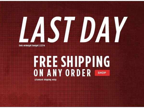 FREE SHIPPING Ends Tonight