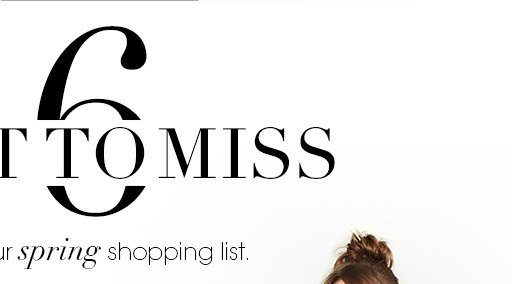 Your spring shopping list.
