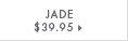 Jade - $39.95
