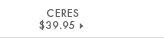 Ceres - $39.95