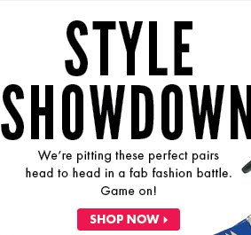 Style Showdown - Shop Now!