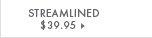 Streamlined - $39.95