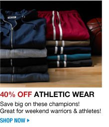 40 percent off athletic wear - save big on these champions! great for weekend warriors and athletes! - shop now