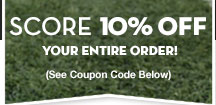 Score 10% your entire order!
