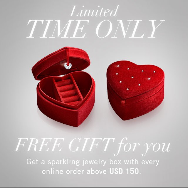 Get a sparkling jewelry box with every online order above USD 150