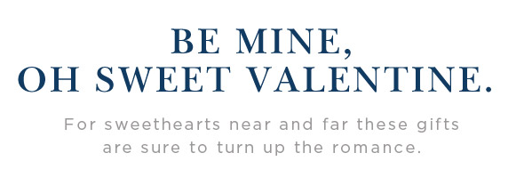 Be mine, oh sweet valentine.