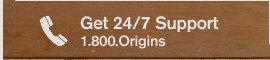 Get 24 7 Support 1 800 Origins