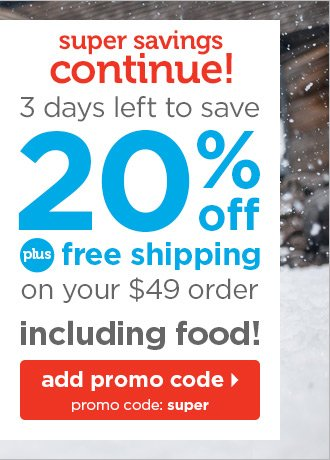Super savings continue - 3 days left to save 20%