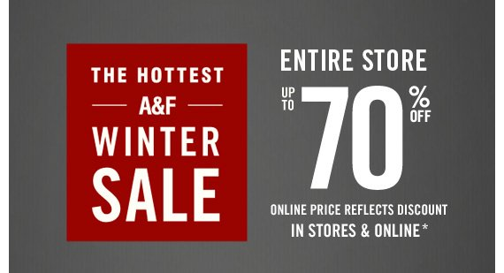 THE HOTTEST A&F WINTER SALE | ENTIRE STORE UP TO 70% OFF ONLINE PRICE REFLECTS DISCOUNT IN STORES & ONLINE*
